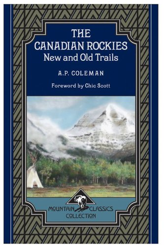 The Canadian Rockies: New and Old Trails (Mountain Classics Collection #1) (English Edition)