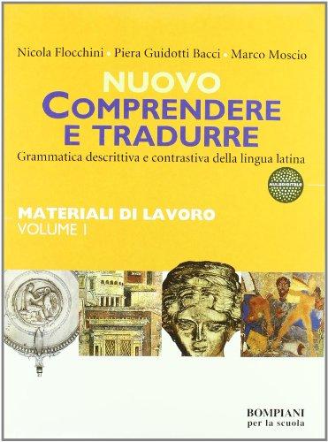 Nuovo Comprendere e tradurre. Materiali di lavoro. Con quaderno. Per i Licei e gli Ist. magistrali: 1