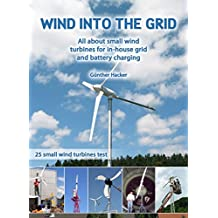 Wind into the Grid: All about small wind turbines for in-house grid and battery charging