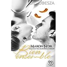 MARON NOIR – Bien ensemble: Part 8