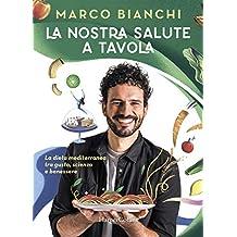 Permalink to La nostra salute a tavola. La dieta mediterranea tra gusto, scienza e benessere PDF