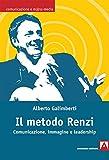 Image de Il metodo Renzi. Comunicazione, immagine, leadersh
