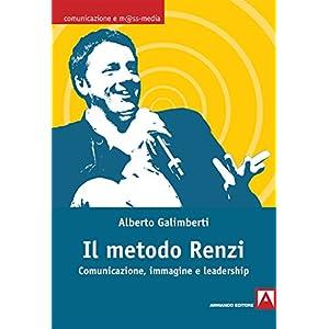 Il metodo Renzi. Comunicazione, immagine, leadersh