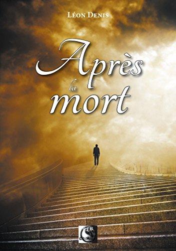 Après la Mort par Léon Denis