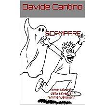 """S-CAMPARE: come salvarsi, dalla salvezza """"emmanueliana""""? (SERMONI DESISTENZIALI) (Italian Edition)"""