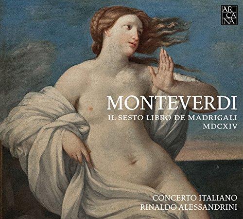 Monteverdi: Sechstes Madrigalbuch - Il Sesto Libro de Madrigali
