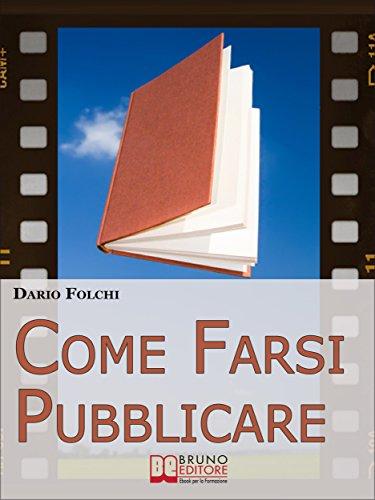 Come Farsi Pubblicare. Dai Libri alle Fiction: come Presentare e ...