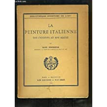 La Peinture Italienne, des origines au XVIe siècle