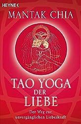 Tao Yoga der Liebe: Der Weg zur unverg???nglichen Liebeskraft by Mantak Chia (2008-06-02)