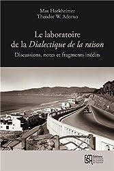 Le laboratoire de la Dialectique de la raison : Discussions, notes et fragments inédits