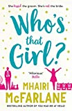 Who's That Girl: A laugh out loud sparky romcom