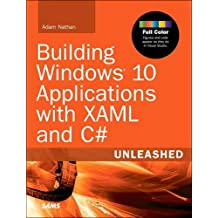 Building Windows 10 Applications with XAML and C# Unleashed