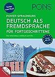 PONS Power-Sprachkurs Deutsch als Fremdsprache für Fortgeschrittene: Sicher zum Profi. Der Intensivkurs mit Buch und CDs.