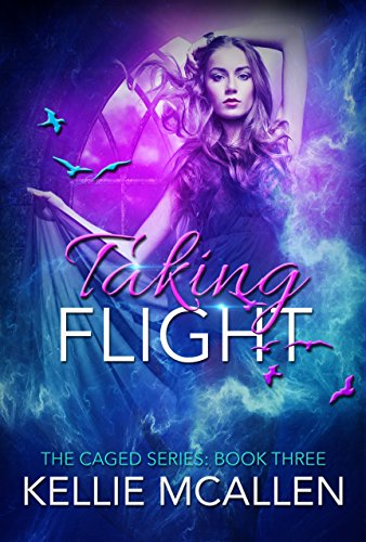 Taking Flight: Reverse Harem Teen Paranormal Romance (The Caged Series Book 3) (English Edition)