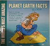 The World's Most Amazing...: Planet Earth Facts - For Kids by Guy Campbell (2002-05-24)