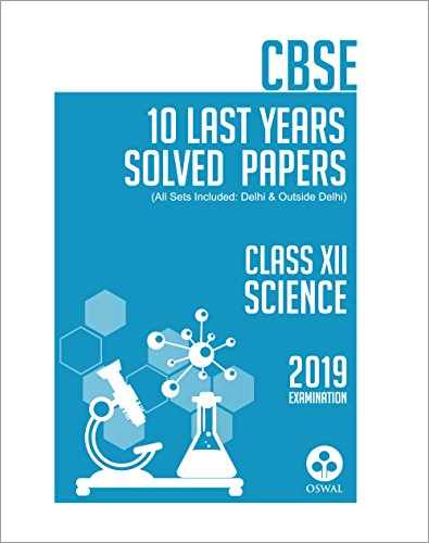 10 Last Years Solved Papers - Science: CBSE Class 12 for 2019 Examination