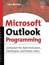 Microsoft Outlook Programming: Jumpstart for Administrators, Developers, and Power Users by Sue Mosher (2002-10-10)
