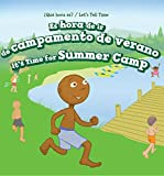 Es hora de ir re campamento de verano/ It's Time for Summer Camp (Que Hora Es / Let's Tell Time)