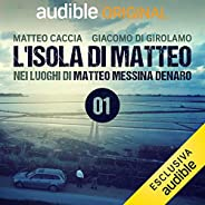 Non è un'ossessione: L'isola di Matteo - In Sicilia nei luoghi di Matteo Messina Denaro, il latitante
