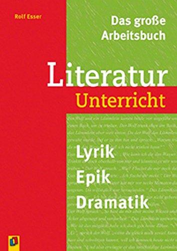 Das große Arbeitsbuch Literaturunterricht: Lyrik, Epik, Dramatik