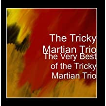 The Very Best of the Tricky Martian Trio