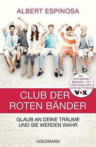 Buchcover Club der roten Bänder: Glaub an deine Träume, und sie werden wahr