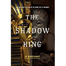 The Shadow King: The Bizarre Afterlife of King Tut's Mummy (English Edition)