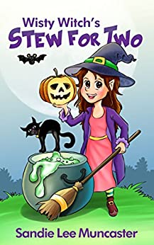 Wisty Witch's Stew for Two: Count and Rhyme From 1 to 10 (Children's Halloween Picture Book) by [Muncaster, Sandie Lee]