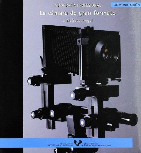 La cámara de gran formato : fotografía profesional (Serie de Comunicación, Band 12) - De Camara Video Nueva