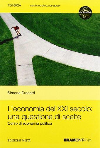 L'economia del XXI secolo. Per le Scuole superiori. Con e-book. Con espansione online