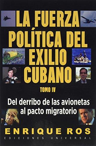 Descargar Libro Fuerza Politica del exilio Cubano: 4 de Enrique Ros