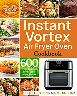 Instant Vortex Air Fryer Oven Cookbook: 600 Affordable and