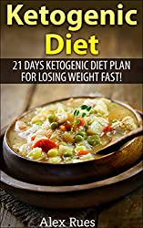 Ketogenic Diet: 21 Days Ketogenic Diet Plan for Losing Weight Fast!