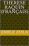 Therese Raquin (Français) - Format Kindle - 1,19 €
