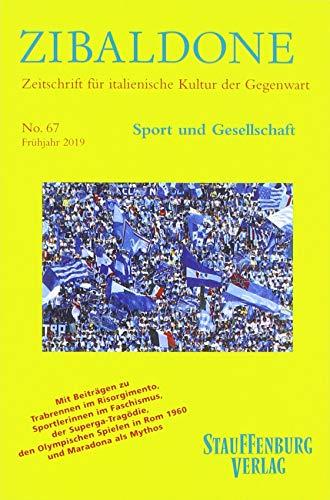 Sport und Gesellschaft: Heft 67 / Frühjahr 2019 (Zibaldone / Zeitschrift für italienische Kultur der Gegenwart)