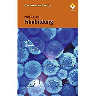 Filmbildung: in modernen Lacksystemen (Farbe und Lack Edition)