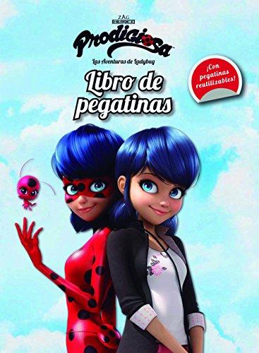 Prodigiosa. Las Aventuras De Ladybug. Libro De Pegatinas (Prodigiosa. Ladybug)