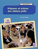 Préparer et animer des ateliers philo : De la MS au CE1 (1Cédérom)