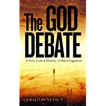 The God Debate: A New Look at History's Oldest Argument by Gerald Benedict (2013-08-06)