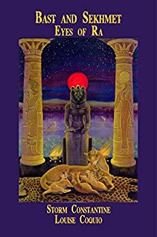 Bast and Sekhmet: Eyes of Ra by [Constantine, Storm, Coquio, Louise]