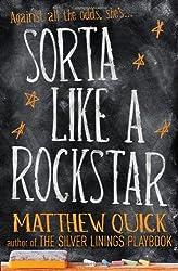 Sorta Like A Rockstar by Matthew Quick (2013-11-21)