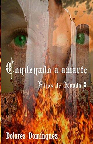 Condenado a amarte: Hijos de Nuada: Volume 1