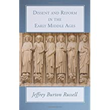 Dissent and Reform in the Early Middle Ages by Jeffrey Burton Russell (2005-02-07)
