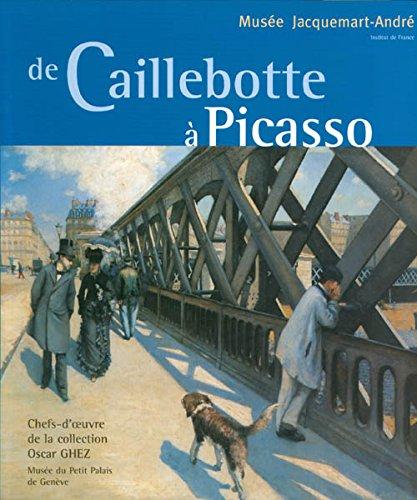 De Caillebotte à Picasso : Chefs-d'oeuvre de la collection Oscar Ghez