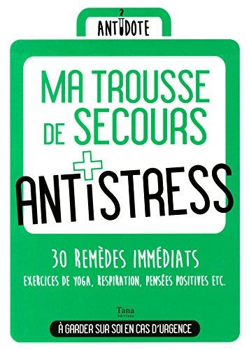 Ma trousse de secours anti-stress : 30 remèdes immédiats par Virginy-L Sam