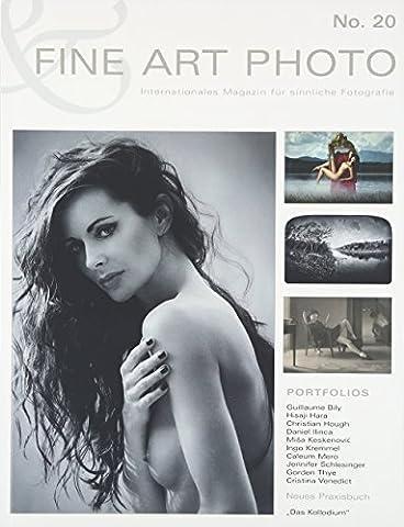 FINE ART PHOTO Nr. 20: Internationales Magazin für sinnliche Fotografie