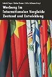 Werbung im internationalen Vergleich: Zustand und Entwicklung