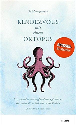 Rendezvous mit einem Oktopus. Extrem schlau und unglaublich empfindsam: Das erstaunliche Seelenleben der Kraken