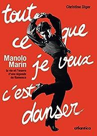 Manolo Marin, tout ce que je veux c'est danser par Christine Diger