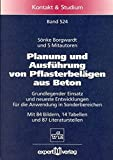 Planung und Ausführung von Pflasterbelägen aus Beton: Grundlegender Einsatz und neueste Entwicklungen für die Anwendung in Sonderbereichen (Kontakt & Studium, Band 524)